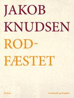Rodfæstet - Jakob Knudsen
