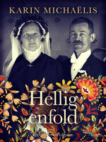 Hellig enfold - Karin Michaëlis