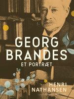 Georg Brandes. Et portræt - Henri Nathansen