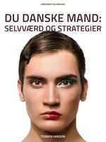 Du danske mand: Selvværd og strategier - Torben Hanson