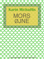 Mors øjne - Karin Michaëlis