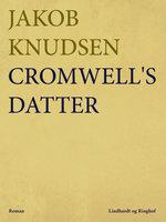 Cromwell's datter - Jakob Knudsen