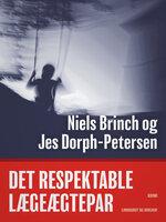 Det respektable lægeægtepar - Jes Dorph-Petersen, Niels Brinch