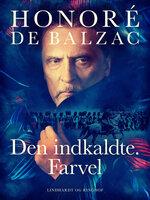 Den indkaldte. Farvel - Honoré de Balzac