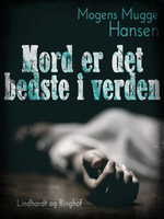 Mord er det bedste i verden - Mogens Mugge Hansen