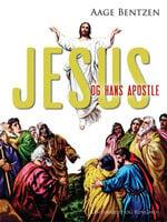 Jesus og hans apostle - Aage Bentzen