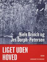 Liget uden hoved - Jes Dorph-Petersen,Niels Brinch