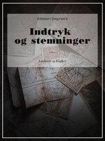 Indtryk og stemninger - Johannes Jørgensen