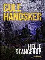 Gule handsker - Helle Stangerup