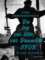 Da jeg var lille, var Danmark stor - Finn Abrahamowitz