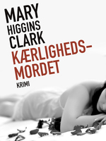 Kærlighedsmordet - Mary Higgins Clark