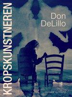 Kropskunstneren - Don DeLillo