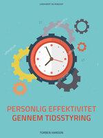 Styr dig: Personlig effektivitet gennem tidsstyring - Torben Hanson
