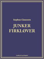 Junker Firkløver - Sophus Claussen