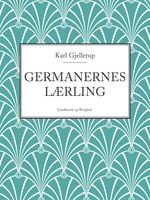 Germanernes lærling - Karl Gjellerup
