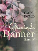 Grevinde Danner - bind 4 - Carl Ewald