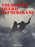 Vølsungen Sigurd Fafnersbane - Jørgen Liljensøe
