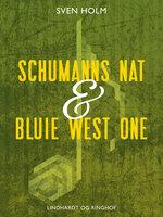 Schumanns nat & Bluie West One - Sven Holm