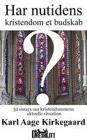 Har nutidens kristendom et budskab? - Karl Aage Kirkegaard