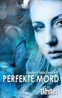 Perfekte mord - Elsebeth Halckendorff