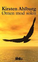 Ørnen mod Solen - Kirsten Ahlburg