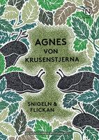 Snigeln och flickan - Agnes von Krusenstjerna