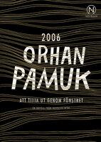 Att titta ut genom fönstret - Orhan Pamuk