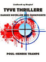 Tyve thrillere. Danske noveller med chokpointe - Poul-Henrik Trampe