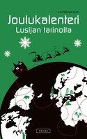 Joulukalenteri - Lusijan tarinoita - Juha Mäntylä