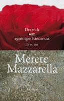 Det enda som egentligen händer oss - Merete Mazzarella