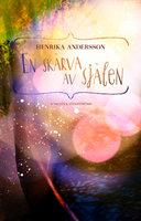 En skärva av själen - Henrika Andersson