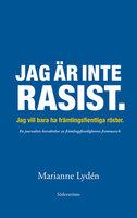 Jag är inte rasist - Marianne Lydén