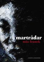 Martrådar - Mia Franck