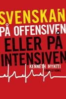 Svenskan på offensiven eller på intensiven - Kenneth Myntti