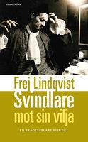 Svindlare mot sin vilja - Frej Lindqvist