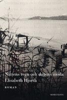 Nattens regn och dagens möda - Elisabeth Hjorth