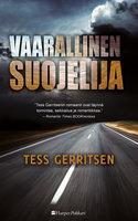 Vaarallinen suojelija - Tess Gerritsen