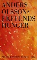 Ekelunds hunger - Anders Olsson