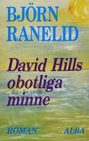 David Hills obotliga minne - Björn Ranelid