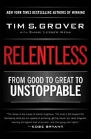 Relentless: From Good to Great to Unstoppable - Tim S. Grover