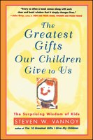 The Greatest Gifts Our Children Give to Us - Steven W. Vannoy