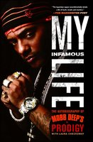 "My Infamous Life: The Autobiography of Mobb Deep's Prodigy - Albert ""Prodigy"" Johnson"