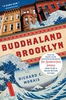 Buddhaland Brooklyn - Richard C. Morais