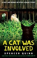 A Cat Was Involved - Spencer Quinn