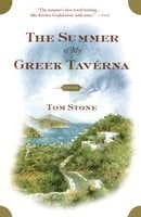 The Summer of My Greek Taverna: A Memoir - Tom Stone