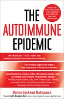 The Autoimmune Epidemic - Donna Jackson Nakazawa