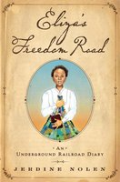 Eliza's Freedom Road: An Underground Railroad Diary - Jerdine Nolen