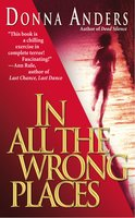 In All the Wrong Places - Donna Anders