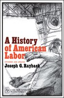 History of American Labor - Joseph G. Rayback