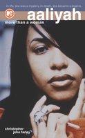 Aaliyah: More Than a Woman - Christopher John Farley